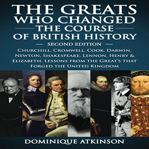History: The Greats Who Changed the Course of British History, 2nd Edition  By  cover art