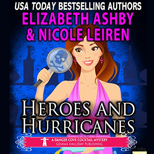 Heroes and Hurricanes: A Danger Cove Cocktail Mystery audiobook cover art
