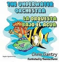 The Underwater Orchestra/La Orquestra Bajo El Agua (Spanish Edition) by Gantry, Chris (2014) Hardcover
