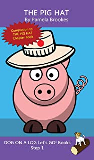 The Pig Hat: (Step 1) Sound Out Books (systematic decodable) Help Developing Readers, including Those with Dyslexia, Learn...