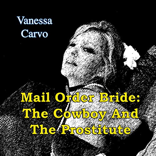 Mail Order Bride: The Cowboy and the Prostitute audiobook cover art