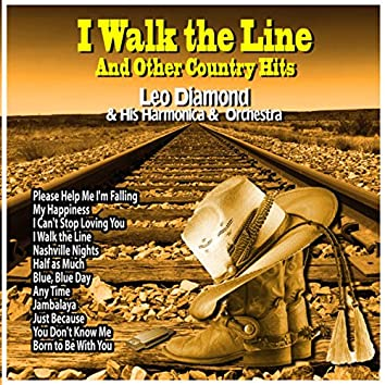 I Walk the Line and Other Country Hits : Leo Diamond and His Harmonica and  Orchestra