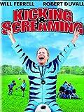 Kicking & Screaming poster thumbnail