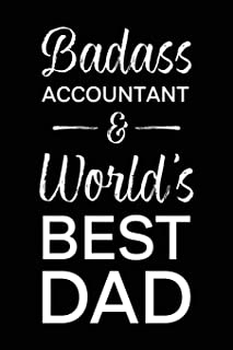 Badass Accountant & World's Best Dad: Blank Notebook for Fathers - Lined Journal (A Gift of Appreciation For The Greatest Dad)