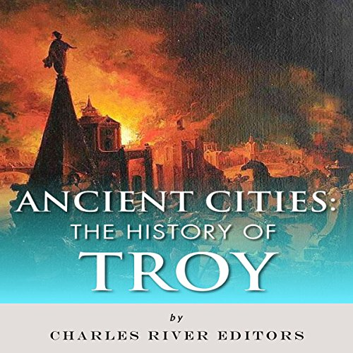 Ancient Cities: The History of Troy audiobook cover art