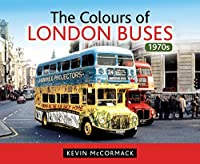 The Colours of London Buses: 1970s 1473837774 Book Cover