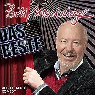 Das Beste     aus 10 Jahren Comedy              Autor:                                                                                                                                 Bill Mockridge                               Sprecher:                                                                                                                                 Bill Mockridge                      Spieldauer: 1 Std. und 19 Min.     1 Bewertung     Gesamt 5,0