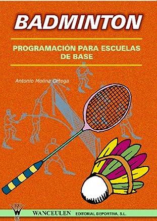 Badmintong: Programación Para Escuelas De Base (Spanish Edition)