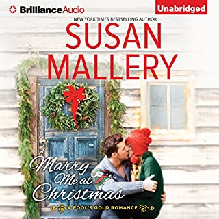 Marry Me at Christmas     A Fool's Gold Romance, Book 19              By:                                                                                                                                 Susan Mallery                               Narrated by:                                                                                                                                 Tanya Eby                      Length: 6 hrs and 34 mins     347 ratings     Overall 4.5