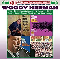 Four Classic Albums (The Herd Rides Again In Stereo / The Fourth Herd / Swing Low, Sweet Clarinet / At The Monterey Jazz Festival) by Woody Herman