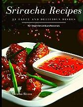 Sriracha Recipes: 18 tasty and delicious dishes