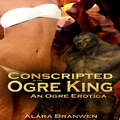 Conscripted by the Ogre King audiobook cover art