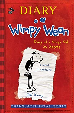 Diary o a Wimpy Wean: Diary of a Wimpy Kid in Scots