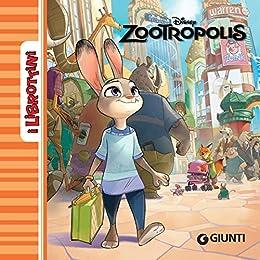 Zootropolis. I Librottini di [Disney,]