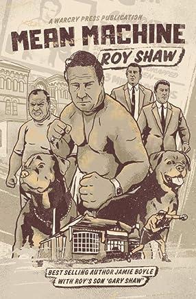 Mean Machine: Roy Shaw