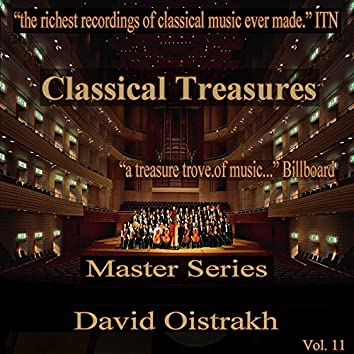 Classical Treasures Master Series - David Oistrakh, Vol. 11