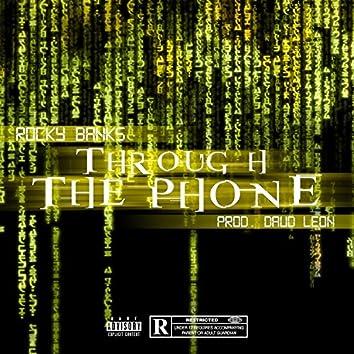 Through the Phone