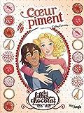 Les filles au chocolat, Tome 10 - Coeur piment