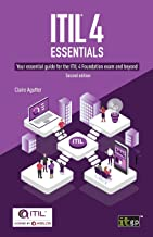 ITIL® 4 Essentials: Your essential guide for the ITIL 4 Foundation exam and beyond
