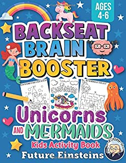Backseat Brain Booster Unicorns and Mermaids Kids Activity Book - Ages 4-6: An Educational Kindergarten and Preschool Acti...