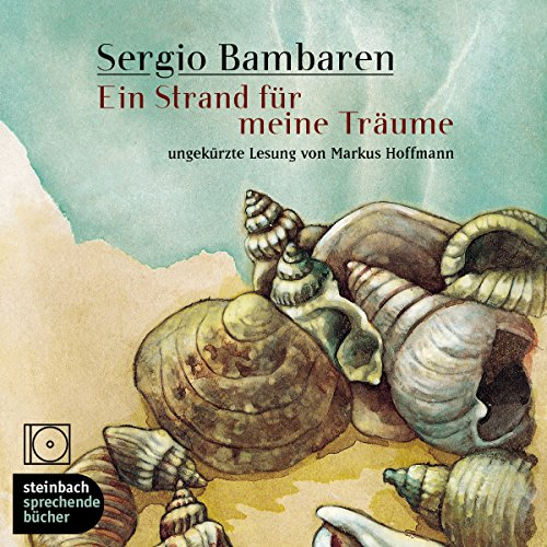 Ein Strand für meine Träume                   By:                                                                                                                                 Sergio Bambaren                               Narrated by:                                                                                                                                 Markus Hoffmann                      Length: 2 hrs and 11 mins     Not rated yet     Overall 0.0