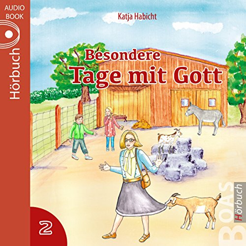 Besondere Tage mit Gott 2     Acht Geschichten aus dem Kinderalltag              By:                                                                                                                                 Katja Habicht                               Narrated by:                                                                                                                                 Tabitha Hammer,                                                                                        Daniel Kopp                      Length: 1 hr and 9 mins     Not rated yet     Overall 0.0