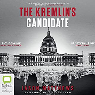 The Kremlin's Candidate     Red Sparrow Trilogy, Book 3              By:                                                                                                                                 Jason Matthews                               Narrated by:                                                                                                                                 Jeremy Bobb                      Length: 17 hrs and 48 mins     363 ratings     Overall 4.7