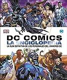 DC Comics La enciclopedia: La guía definitiva de los personajes del universo DC (DC...
