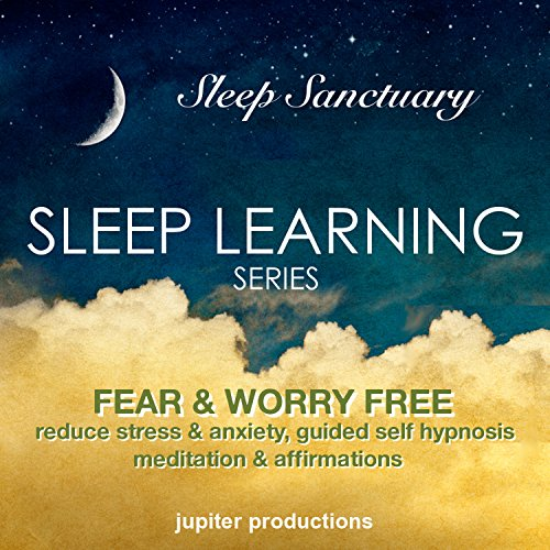 Fear & Worry Free, Reduce Stress & Anxiety audiobook cover art