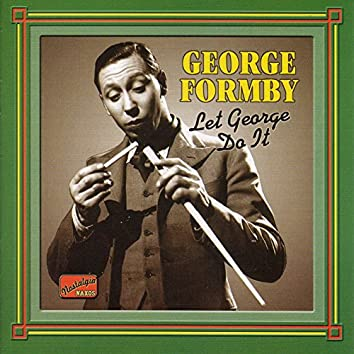 Formby, George: Let George Do It (1932-1942)