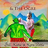 The Princess and the Ogre: Martial Arts Based Nursery Rhymes and Fairy Tales for Children of All Ages - Bill Pottle
