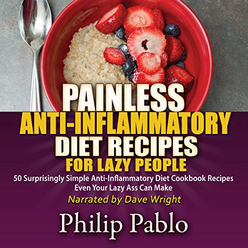 Painless Anti-Inflammatory Diet Recipes for Lazy People audiobook cover art