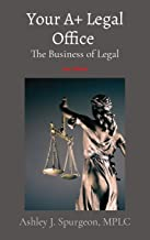 Your A+ Legal Office: The Business of Legal