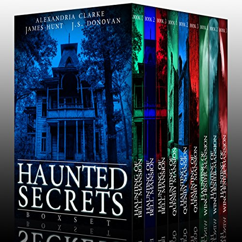 Haunted Secrets Boxset     A Collection of Riveting Haunted House Mysteries              By:                                                                                                                                 James Hunt,                                                                                        Alexandria Clarke,                                                                                        J. S. Donovan                               Narrated by:                                                                                                                                 Tia Rider Sorensen                      Length: 38 hrs and 32 mins     59 ratings     Overall 4.1