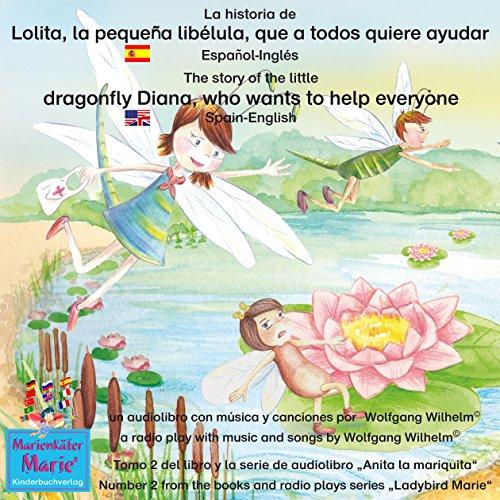 La historia de Lolita, la pequeña libélula, que a todos quiere ayudar. Español-Inglés audiobook cover art