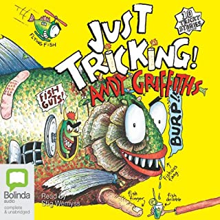 Just Tricking!                   By:                                                                                                                                 Andy Griffiths                               Narrated by:                                                                                                                                 Stig Wemyss                      Length: 2 hrs and 17 mins     35 ratings     Overall 4.6