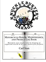 Motorcycle Repair, Maintenance, and Project Log Book: Maximize your resale value by keeping an organized record of all your motorcycle projects.