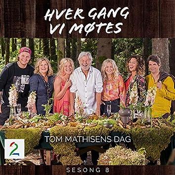Tom Mathisens dag (Sesong 8)