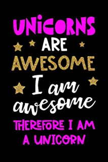 Unicorns Are Awesome, I Am Awesome, Therefore I Am A Unicorn: Blank Lined Writing Journal Unicorn Notebook For Kids V2