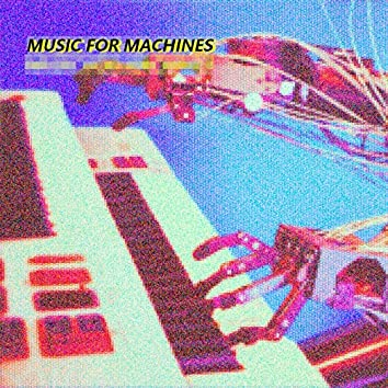 Music for Machines