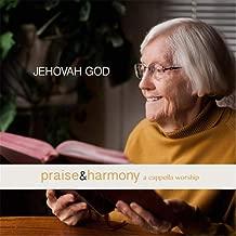 Jehovah God: Praise & Harmony (A Cappella Worship)