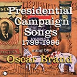 Presidential Campaign Songs: 1789 - 1996