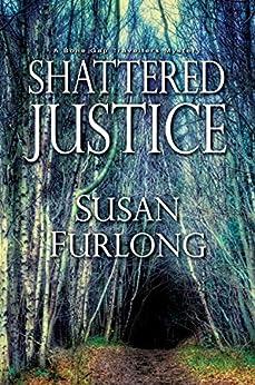 Shattered Justice (A Bone Gap Travellers Novel Book 3) by [Susan Furlong]
