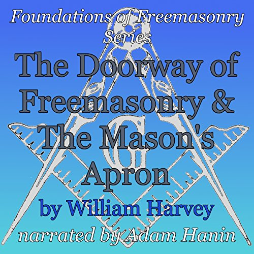 The Doorway of Freemasonry & The Mason's Apron  audiobook cover art