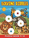 Solving Riddles: Puzzle Book 9-12 (Riddle Puzzles Series) (English Edition)