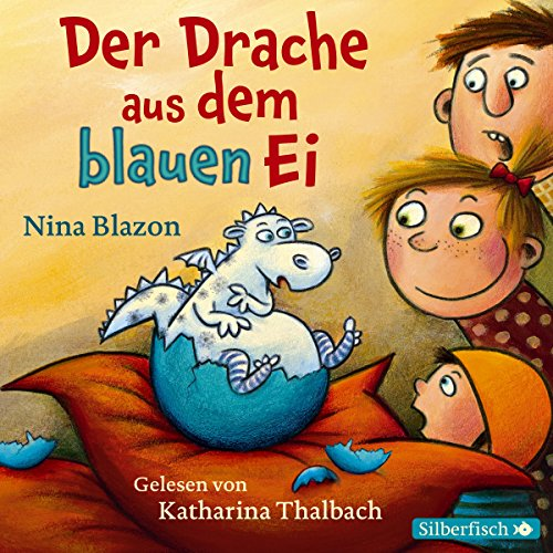 Der Drache aus dem blauen Ei Audiobook By Nina Blazon cover art