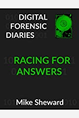 Digital Forensic Diaries: Racing For Answers Kindle Edition