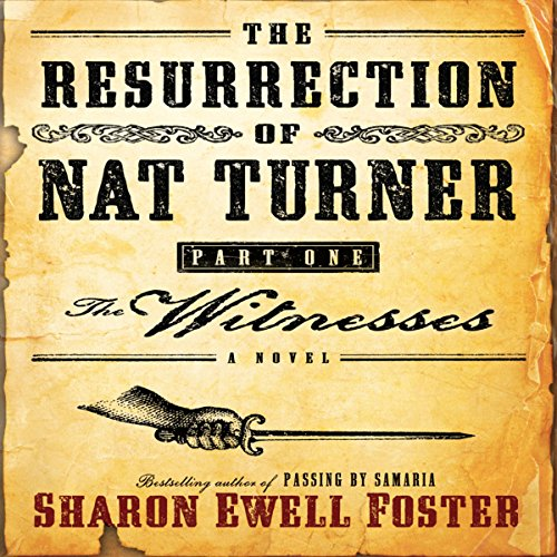 The Resurrection of Nat Turner, Part 1: The Witness audiobook cover art