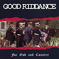For God and Country by Good Riddance (1995-02-07)