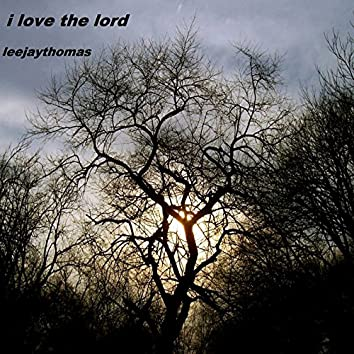 I Love the Lord